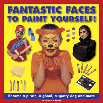 Fantastic Faces to Paint Yourself! (Hardback)