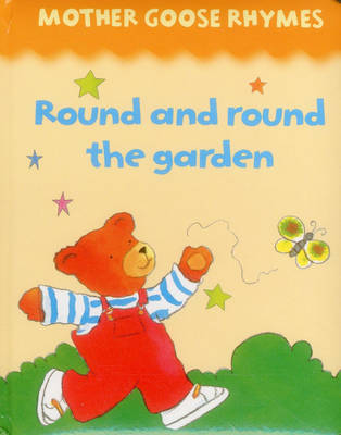 Mother Goose Rhymes: Round and Round the Garden (Board book)