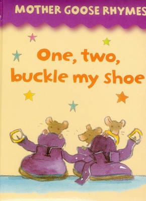 One, Two, Buckle My Shoe (Board book)