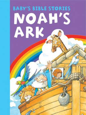 Baby's Bible Stories: Noah's Ark (Board book)