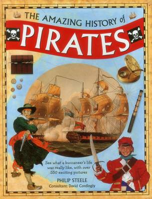 Amazing History of Pirates (Hardback)