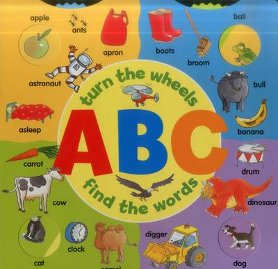 ABC: Turn the Wheels - Find the Words (Board book)