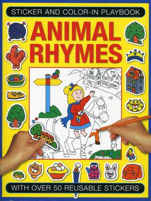 Sticker and Colour-in Playbook: Animal Rhymes: With Over 50 Reusable Stickers (Paperback)