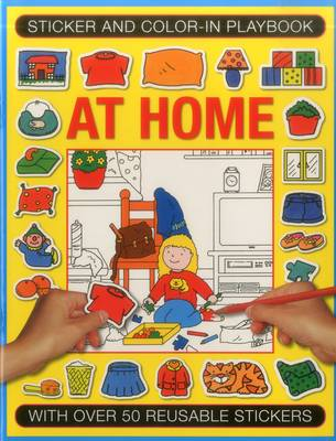 Sticker and Colour-in Playbook: at Home: With Over 50 Reusable Stickers (Paperback)
