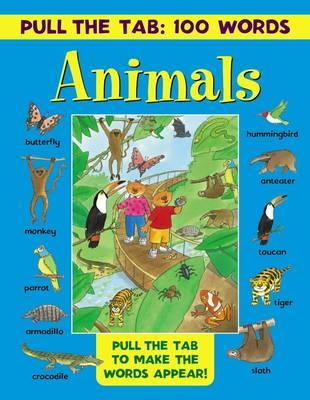 Pull the Tab 100 Words: Animals (Hardback)