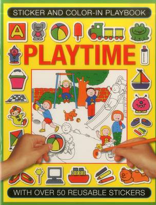 Sticker and Color-in Playbook: Playtime: With Over 50 Reusable Stickers (Paperback)