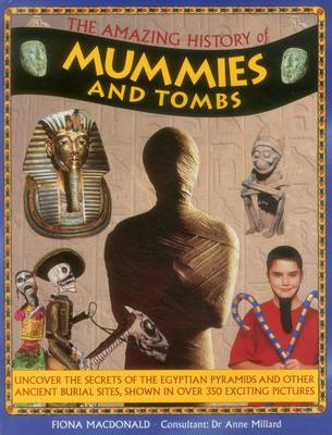 Amazing History of Mummies and Tombs (Hardback)