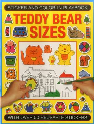 Sticker and Color-in Playbook: Teddy Bear Sizes: With Over 50 Reusable Stickers (Paperback)