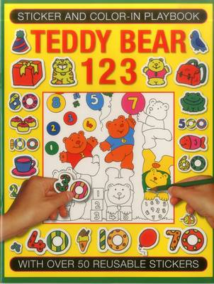 Sticker and Colour-in Playbook: Teddy Bear 123: With Over 50 Reusuable Stickers (Paperback)