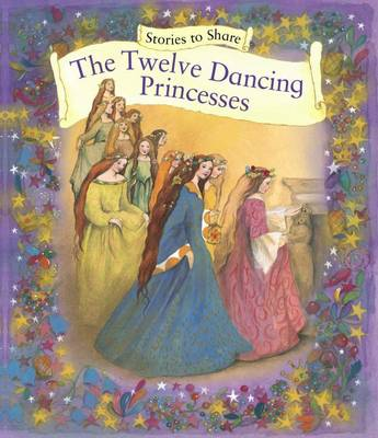 Stories to Share: the Twelve Dancing Princesses (giant Size) (Paperback)