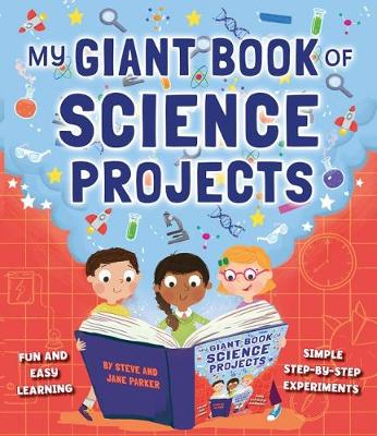 My Giant Book of Science Projects: Fun and easy learning, with simple step-by-step experiments (Paperback)