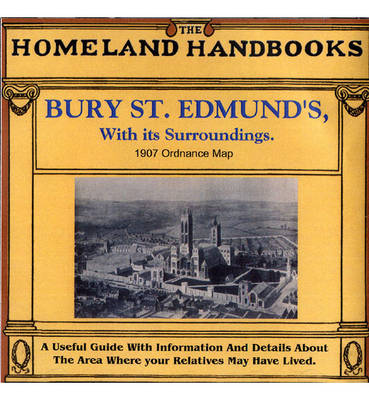 Bury St. Edmund's, with Its Surroundings: 1907 Ordnance Map (CD-ROM)