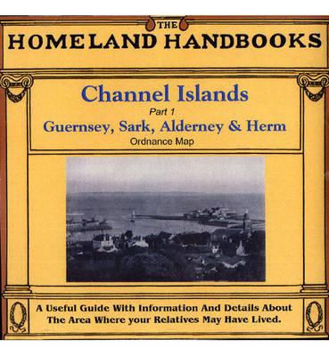 Channel Islands: Ordnance Map Pt. 1: Guernsey, Sark, Alderney and Herm - Homelands Handbooks S. (CD-ROM)