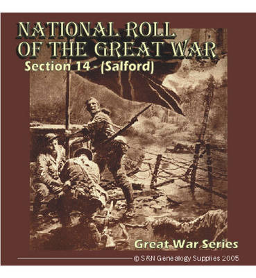 National Roll of the Great War: Salford, Manchester Section 14 (CD-ROM)