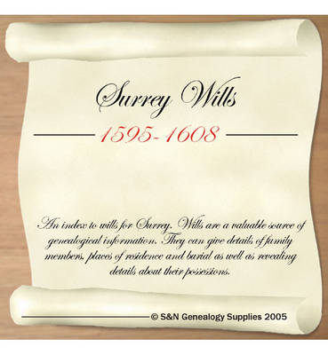 Surrey Wills 1595-1608: An Index to Wills for Surrey (CD-ROM)