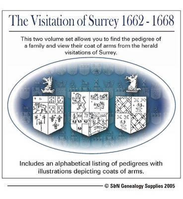 The Visitation of Surrey 1662-1668: This Two Volume Set Allows You to Find the Pedigree of a Family and View Their Coat of Arms from the Herald Visitations of Surrey (CD-ROM)