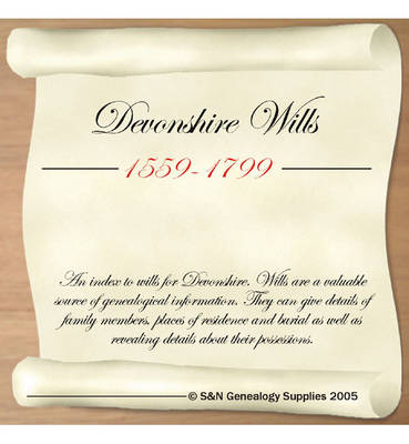 Devonshire Wills 1559-1799: An Index to Wills for Devonshire (CD-ROM)