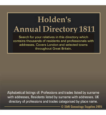 Holden's Annual Directory 1811: Search for Your Relatives in This Directory Which Contains Thousands of Residents and Professionals with Addresses and Selected Towns Throughout Britain (CD-ROM)