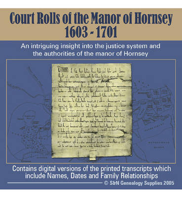 Court Rolls of the Manor of Hornsey 1603-1701: An Intriguing Insight into the Justice System and the Authorities of the Manor of Hornsey (CD-ROM)