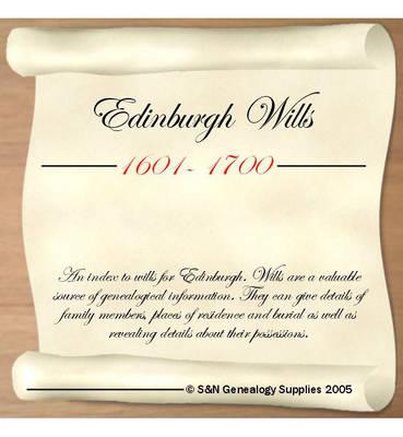 Edinburgh Wills 1601-1700: An Index to Wills for Edinburgh (CD-ROM)