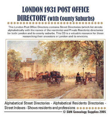 London Post Office Directory with County Suburbs 1931: Contains Street Directories and Private Residents Directories for Both London and Its County Suburbs (CD-ROM)