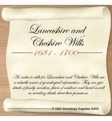 Lancashire and Cheshire Wills 1681-1700: An Index to Wills for Lancashire and Cheshire (CD-ROM)