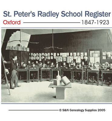 St. Peter's Radley School Register Oxford 1847-1923: A List of Admissions with Notes (CD-ROM)
