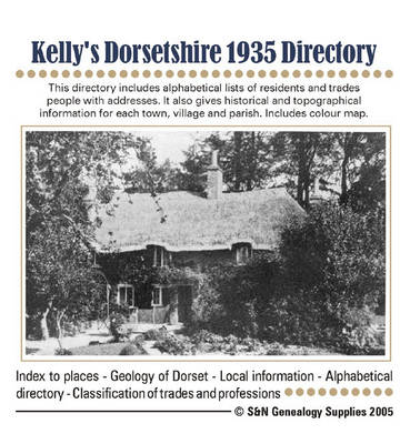 Kelly's Dorsetshire Directory 1935: Index to Places, Geology of Dorset, Local Information, Alphabetical Directory, Classification of Trades and Professions (CD-ROM)