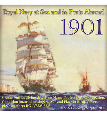 Royal Navy Ships at Sea and in Ports Abroad in the 1901 Census (CD-ROM)