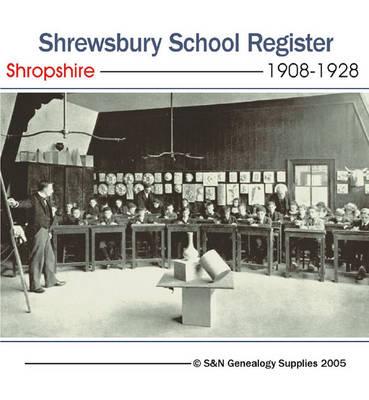 Shropshire, Shrewsbury School Register for 1908 to 1928 (CD-ROM)
