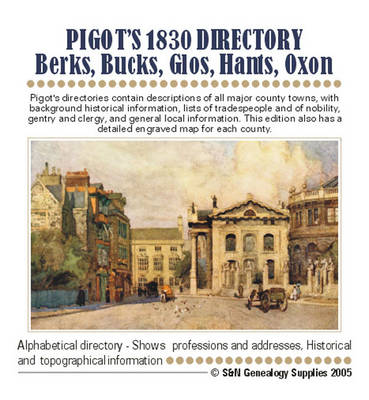 Pigot's 1830 Directory: Berkshire, Buckinghamshire, Gloucestershire, Hampshire and Oxfordshire (CD-ROM)