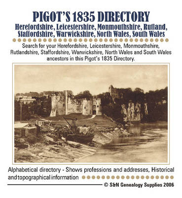 Pigot's 1835 Herefordshire, Leicestershire, Monmouthshire, Rutlandshire, Staffordshire, Warwickshire, Worcestershire, North Wales and South Wales Directory (CD-ROM)