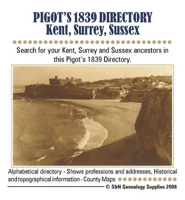Kent, Surrey and Sussex Pigot's 1839 Directory (CD-ROM)