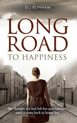 Long Road to Happiness: She Thought She Had Left Her Past Behind  - Until it Came Back to Haunt Her (Paperback)