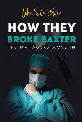 How they Broke Baxter: The managers move in (Paperback)