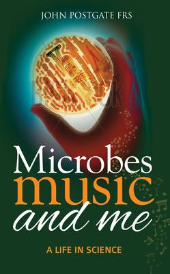 Microbes, Music and Me: A Life in Science (Paperback)