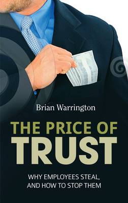 The Price of Trust: How companies and people are destroyed by white-collar crime (Paperback)