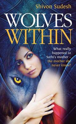 Wolves Within: What Really Happened to Sathi's Mother - The Mother She Never Knew? - Prism of Truth Trilogy 1 (Paperback)