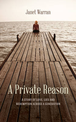 A Private Reason: A story of love, lies and redemption across a generation (Paperback)