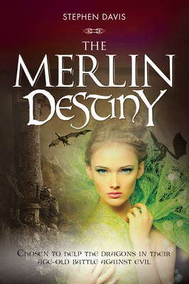 The Merlin Destiny: He was chosen to help the dragons in their age-old battle against evil - now he must recruit a successor (Paperback)