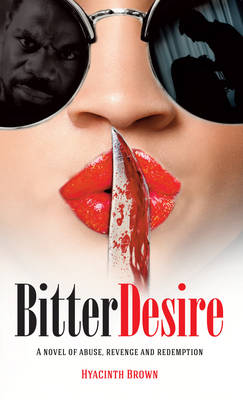 Bitter Desire: A novel of abuse, revenge and redemption (Paperback)