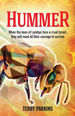 Hummer: When the bees of Lambas face a cruel tyrant, they will need all their courage to survive (Paperback)