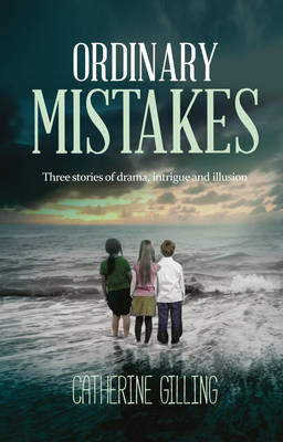 Ordinary Mistakes: Three stories of drama, intrigue and illusion (Paperback)