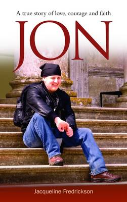 Jon: A True Story of Love, Courage and Faith (Paperback)
