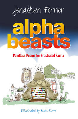 Alphabeasts: Pointless Poems for Frustrated Fauna (Paperback)