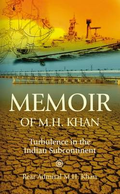 Memoir of M.H. Khan: Turbulence in the Indian Subcontinent (Paperback)