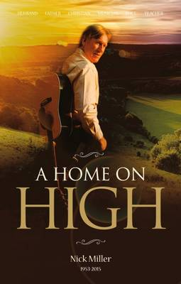 A Home On High: Nick Miller 1953-2015 (Paperback)