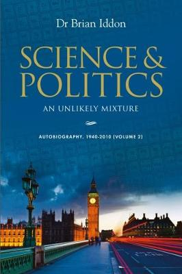Science & Politics: Volume 2: An Unlikely Mixture (Paperback)