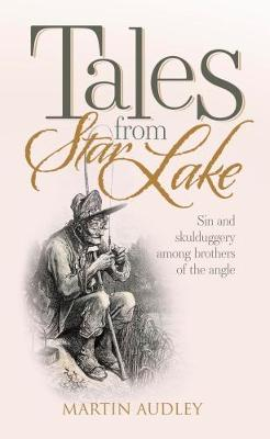 Tales From Star Lake: Sin and skulduggery among brothers of the angle (Paperback)