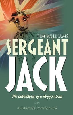 Sergeant Jack: The adventures of a doggy army (Paperback)
